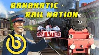 Bananatic GameTutorial #11 ✪ Rail Nation