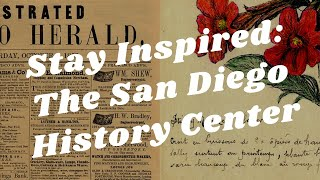 Balboa Park to You - Stay Inspired: The San Diego History Center