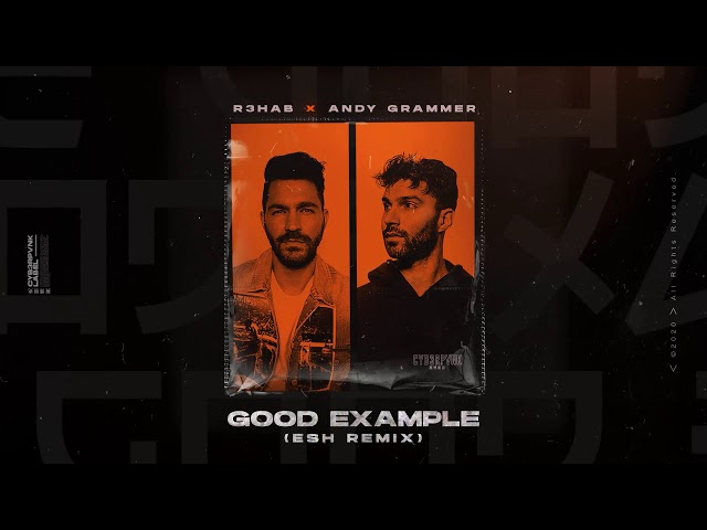 R3HAB x Andy Grammer - Good Example (ESH Remix) (Official Music)