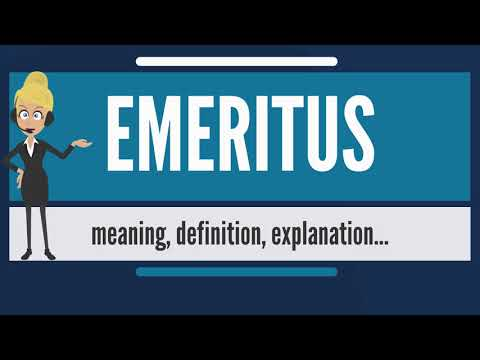 What is EMERITUS? What does EMERITUS mean? EMERITUS meaning, definition & explanation