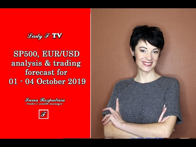 ✔SP500, EUR/USD analysis & trading forecast for 01 - 04 October 2019