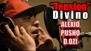 "Divino ""Tension"" Feat D.Ozi - Alexio - Pusho (Making of)"