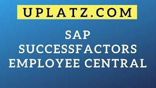 SAP SuccessFactors Employee Central Training | SAP Certification Course & Online Tutorial | Uplatz