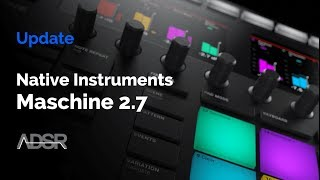 Maschine 2.7 update