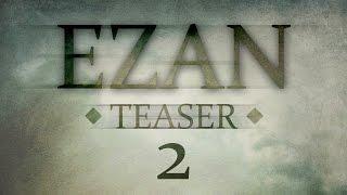 EZAN - Teaser 2 (2015'te Sinemalarda)