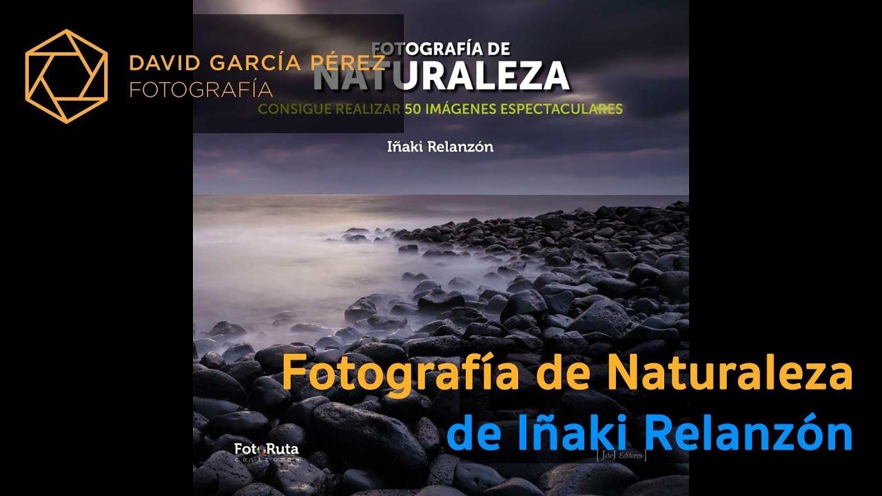 Reseña - Fotografía de Naturaleza de Iñaki Relanzón - YouTube