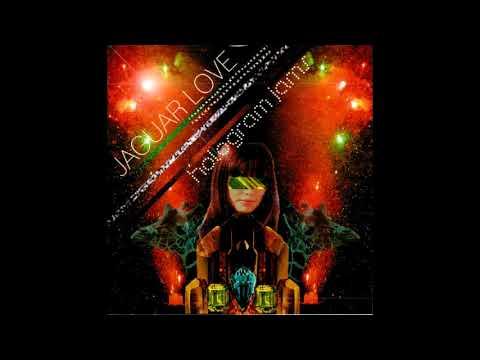Jaguar Love – Hologram Jams [Full Album] mp3