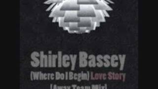 Shirley Bassey - Love Story (Away Team Mix)