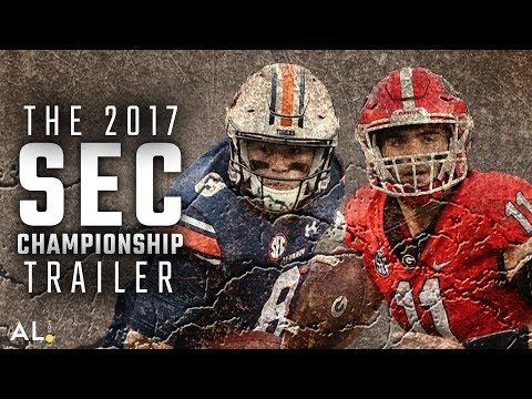 2017 SEC Championship Trailer: Auburn or Georgia, who will break through?