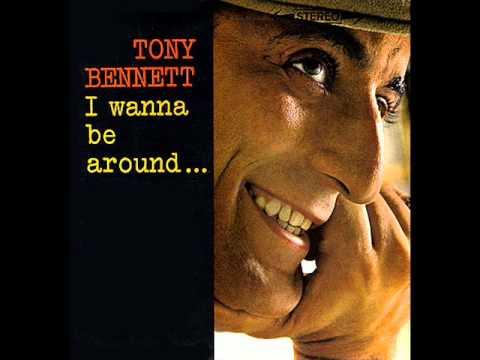 Tony Bennett I Wanna Be Around Youtube