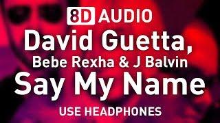 Baixar David Guetta, Bebe Rexha & J Balvin - Say My Name | 8D AUDIO 🎧
