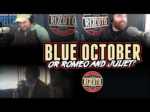 Blue October or Romeo and Juliet? [Rizzuto Show]