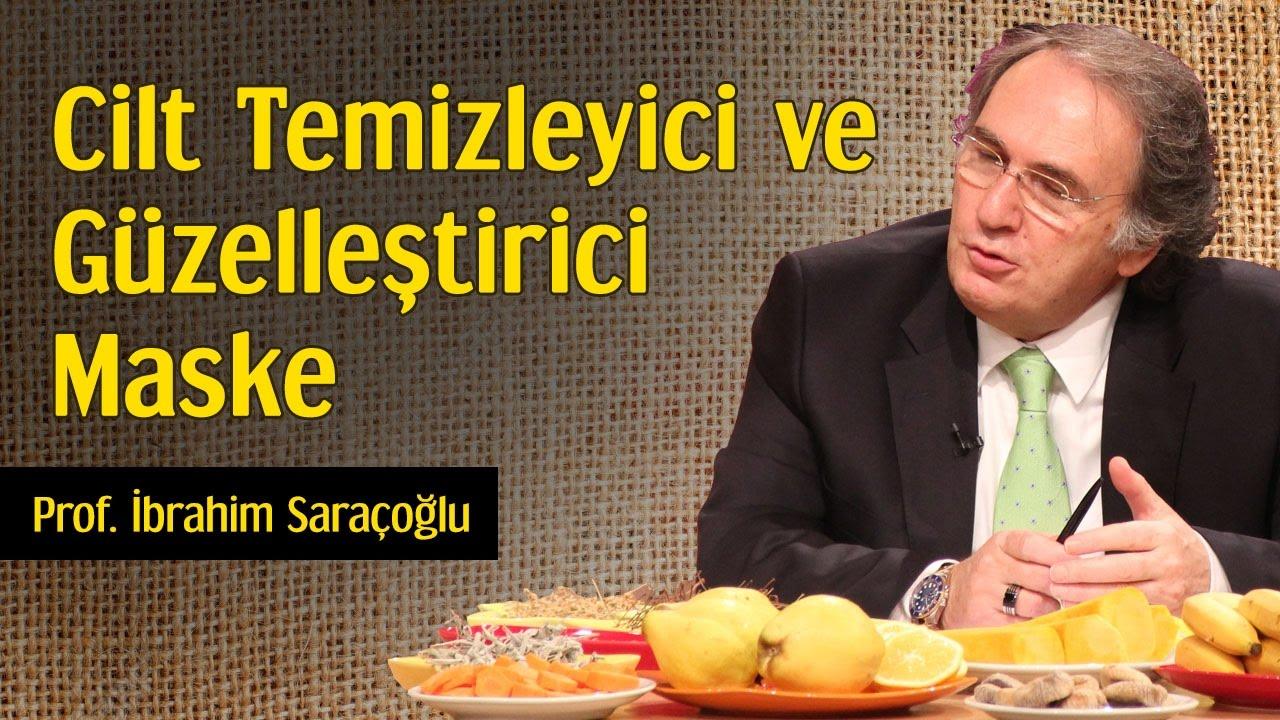 Cilt Temizleyici ve Güzelleştirici Maske   Prof. İbrahim Saraçoğlu