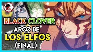 Black Clover: Hablemos del ARCO de LOS ELFOS (FINAL)
