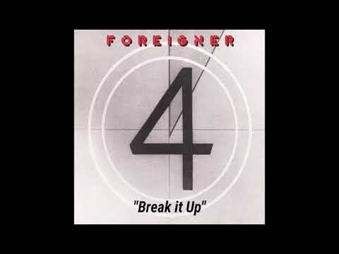 "Foreigner ""Break it Up"" ~ from the album ""4"""