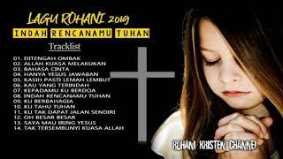 Lagu Rohani Kristen Terbaru 2019 | Indah Rencanamu Tuhan