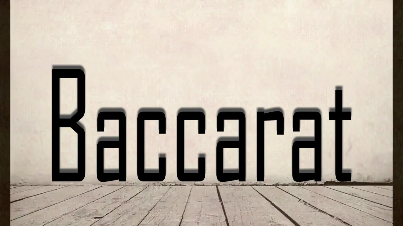 Baccarat pronounce sizzling games casino