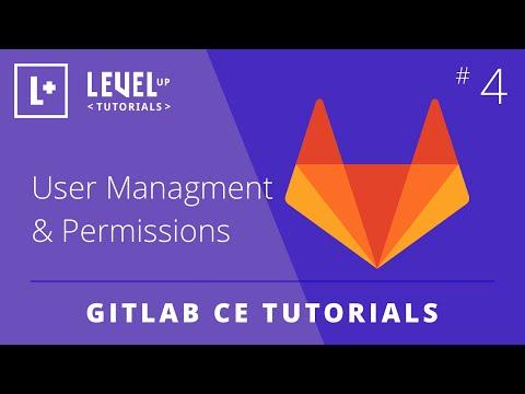 GitLab CE Tutorial #4 - User Managment & Permissions