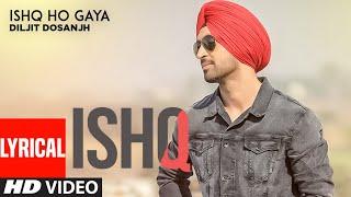 Ishq Ho Gaya (Full Lyrical Song) Diljit | Sachin Ahuja | Punjabi Songs