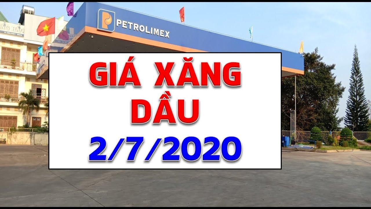 Giá xăng dầu hôm nay ngày 2/7/2020|Giá xăng dầu quay đầu giảm