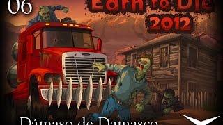 06.Zombicide muhahahaa (Earn to die 2012) // Gameplay Español