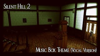 Silent Hill 2 - Music Box Theme (vocal version)