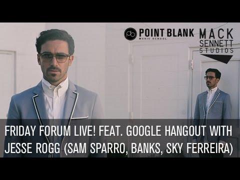 FFL! feat. hangout with Jesse Rogg (Sam Sparro/Banks/Sky Ferreira), 26.07.2013