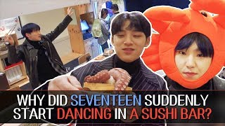 Why Did Seventeen Suddenly Start Dancing In A Sushi Bar? ENG SUB • dingo kdrama