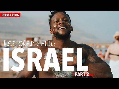 Travel Vlog: Restored & Full in Israel Part 2 of 2