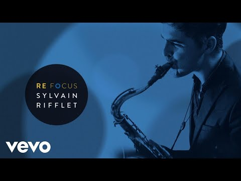 Sylvain Rifflet - Refocus