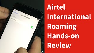 Airtel International Roaming Hands-on Review