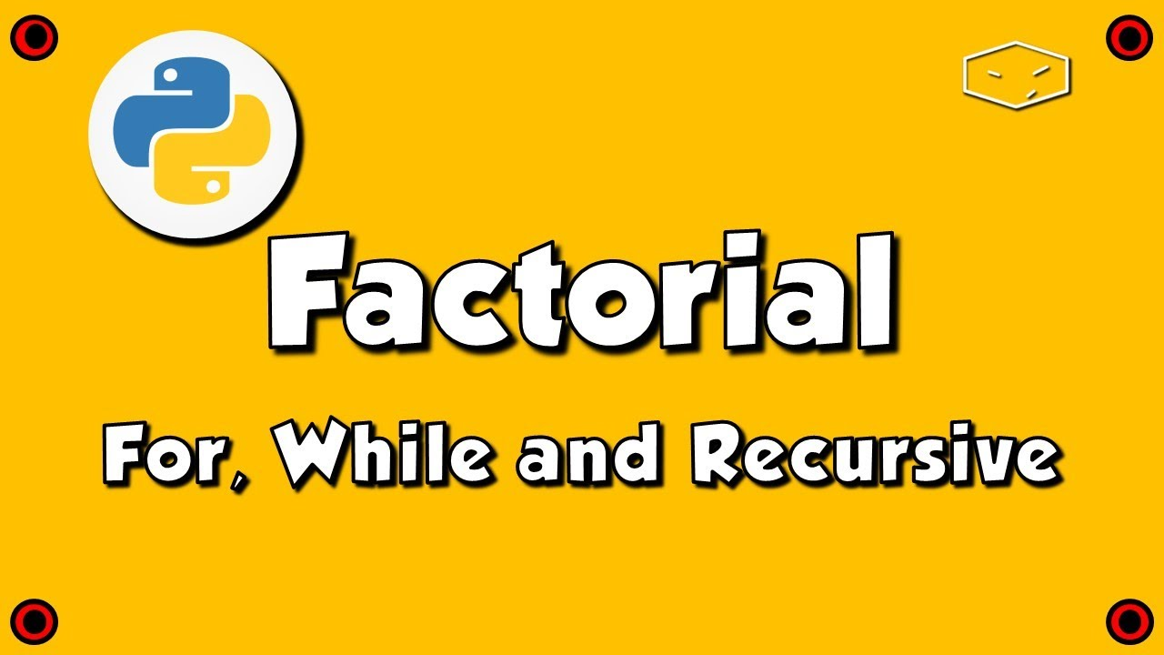 Python Calculate Factorial For Loop, While Loop, Recursive