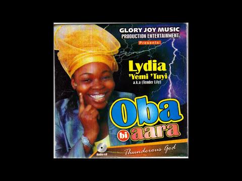 Lydia Yemi Tuyi - Oba bi Aara