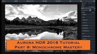 Aurora HDR 2018 Tutorial, Part 9: Monochrome Mastery