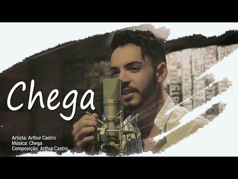 Arthur Castro - CHEGA [ Clipe Oficial ]