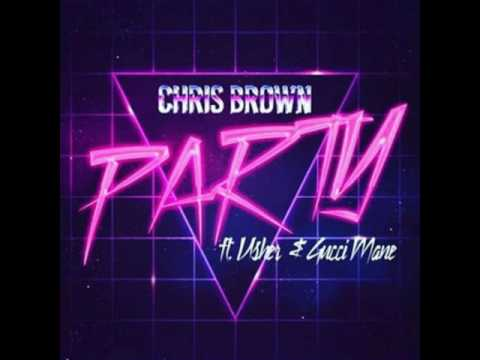 Chris Brown  Party feat Usher & Gucci Mane  Lyrics