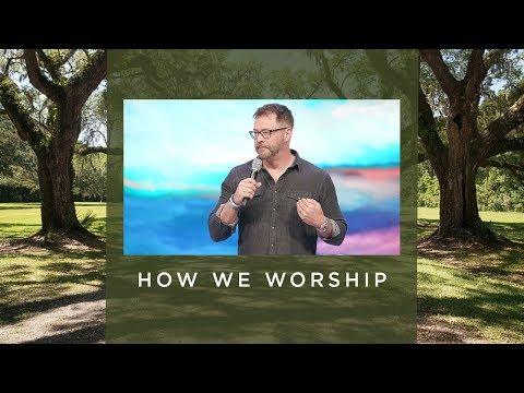 How We Worship