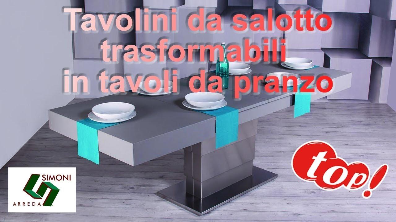 Tavolini Che Diventano Tavoli Da Pranzo Prezzi.Tavolini Da Salotto Trasformabili In Tavoli Da Pranzo Simoni