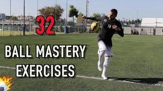 32 - BALL MASTERY EXERCISES