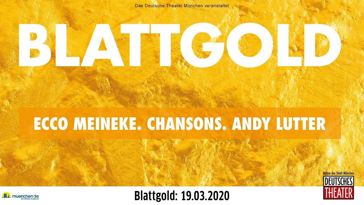 Blattgold mit Ecco Meineke und Andy Lutter am 19.3. im Deutschen Theater München
