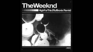 The Weeknd - high for this