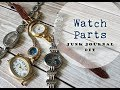 Junk Journal DIY #1: Recycled Watch Parts