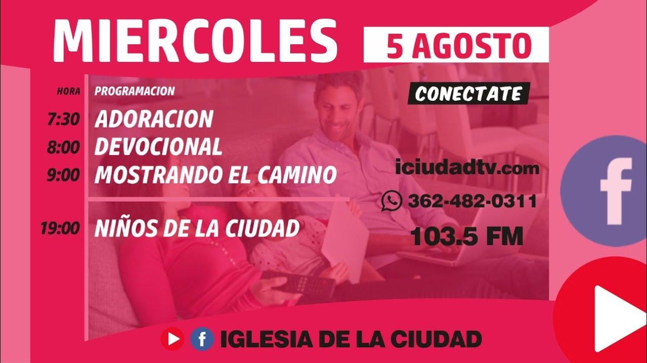 En vivo Miércoles 5/08 TARDE   Iglesia de la Ciudad