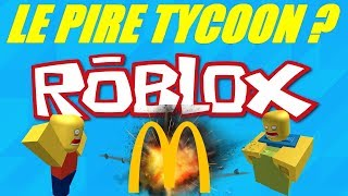 ROBLOX LE PIRE TYCOON !!! STUNT A MC DO !!!