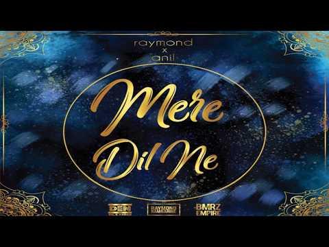 Raymond Ramnarine x Anil Bheem - Mere Dil Ne (2019)