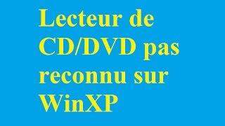 Correction de ne pas reconnaître le lecteur de CD/DVD sur WinXP - Betdownload.com