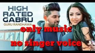 HIGH RATED GABRU . Only music no singer voice