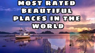 TOP 10 MOST RATED BEAUTIFUL PLACES IN THE WORLD