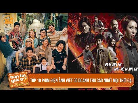 TOP 10 phim điện ảnh Việt có DOANH THU CAO NHẤT MỌI THỜI ĐẠI