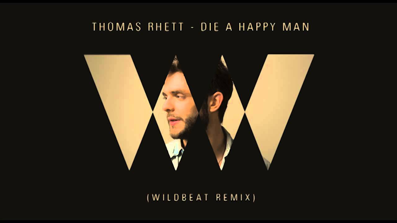 cd275823431cc7 Thomas Rhett - Die A Happy Man (Wildbeat Remix) [Good Quality version on the  description] - YouTube
